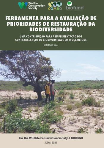 Relatório Final de Avaliação de Prioridades de Restauração – Uma Contribuição para a Implementação de Contrabalanços de Biodiversidade em Moçambique